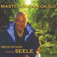 Master Choa Kok Sui - CD - Meditation über die Seele