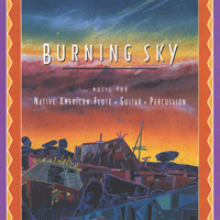 Burning Sky - CD - Music for Native American Flute