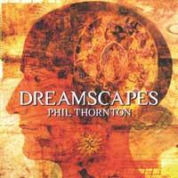 Phil Thornton - CD - Dreamscapes