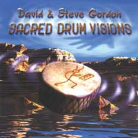 David Gordon & Steve - CD - Sacred Drum Visions