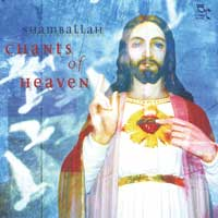 Shamballah: CD Chants of Heaven