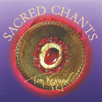 Tom Kenyon: CD Sacred Chants