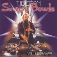 Danny Becher - CD - Tibetan Singing Bowls