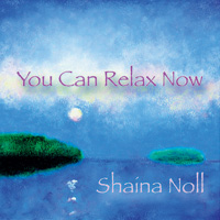 Shaina Noll  CD You Can Relax Now