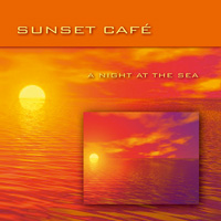Sunset Cafe - CD - A Night at the Sea