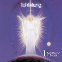 Lichtklang  CD 1) Meditation in Musik