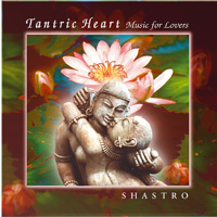 Shastro: CD Tantric Heart
