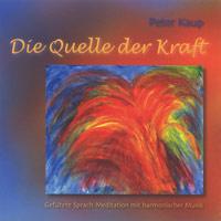 Peter Kaup: CD Die Quelle der Kraft