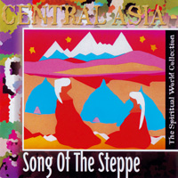 Spiritual World Collection: CD Central Asia - Song of the Steppe