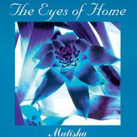 Matisha: CD The Eyes of Home