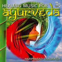 Hariprasad Chaurasia: CD Healing Music for Ayurveda