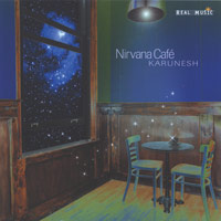 Karunesh: CD Nirvana Cafe