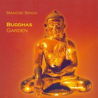 Manose Singh  CD Buddhas Garden