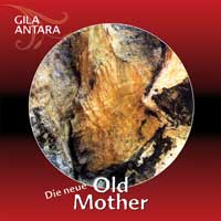 Gila Antara: CD Old Mother, Die neue