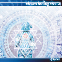 Sophia: CD Chakra Healing Chants