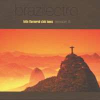 Latin Flavoured Club Tunes: CD Brazilectro Vol.5