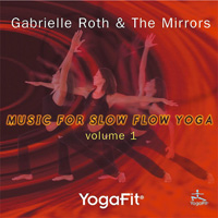 Gabrielle Roth & The Mirrors: CD Music for Slow Flow Yoga Vol. 1