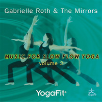 Gabrielle Roth & The Mirrors: CD Music for Slow Yoga Vol. 2