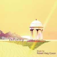 Robert Haig Coxon - CD - Prelude to Infinity