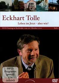 Eckhart Tolle: DVD Leben im Jetzt, aber wie? Vol. 1