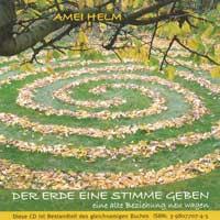Amei Helm: CD Der Erde eine Stimme geben