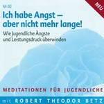 Robert Betz - CD - Ich habe Angst - aber nicht mehr lange
