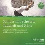 Robert Betz: CD Schluss mit Schwere, Enge, Taubheit und Kälte (2C