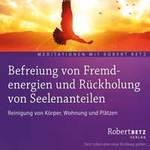 Robert Betz: CD Befreiung von Fremdenergien und ..
