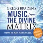 Gregg Braden (compiled by) - CD - Gregg Braden's Music from the Divine Matrix