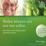 Robert Betz & B. Rehrmann - CD - Heilen können wir uns nur selbst