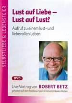 Robert Betz - CD - Lust auf Liebe - Lust auf Lust