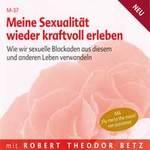 Robert Betz: CD Meine Sexualität wieder kraftvoll erleben