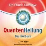 Frank Kinslow Dr. - CD - QuantenHeilung - Das Hörbuch