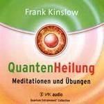 Frank Kinslow Dr.: CD QuantenHeilung - Meditationen und Übungen