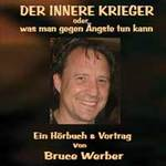 Bruce Werber: CD Der Innere Krieger, oder was man gegen Ängste...