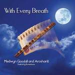 Medwyn Goodall & Aroshanti: CD With Every Breath