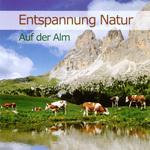 Entspannung Natur - CD - Auf der Alm
