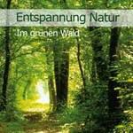 Entspannung Natur - CD - Im Grünen Wald