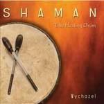 Wychazel: CD Shaman - The Healing Drum