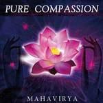 Mahavirya (Robert Lafond) - CD - Pure Compassion