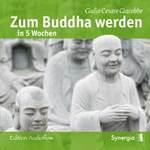 Giulio Giacobbe Cesare: CD Zum Buddha werden in 5 Wochen (2CDs)