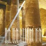 Tom Kenyon: CD Ba Ra Shem Ka