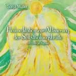 Sonja Müller: CD Heilmeditation zur Aktivierung der Selbstheilungsk