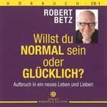 Robert Betz - CD - Willst du normal sein oder glücklich (5CDs)