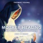 Thomas Young & Ashana - CD - Mother Healing