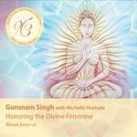 Gurunam Singh & Michelle Hurtado  CD Honoring the Divine Feminine