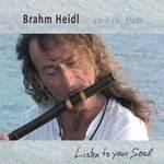 Brahm Heidl: CD Listen to Your Soul