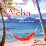 Michael Reimann - CD - Aloha - Music of Hawaii