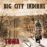 Big City Indians - CD - Tuwa