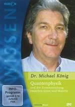 Michael König Dr. (Horizon Wissen) - CD - Quantenphysik und der Zusammenhang zwischen Geist und Materi